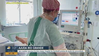 Sem receber recursos há dois meses, hospital de Garibaldi precisa da ajuda da comunidade - Para arrecadar verbas e tentar melhorar a situação, além de ter a possibilidade de ampliar a oferta de leitos, a instituição lançou a campanha Saúde na UTI, na segunda-feira (8).