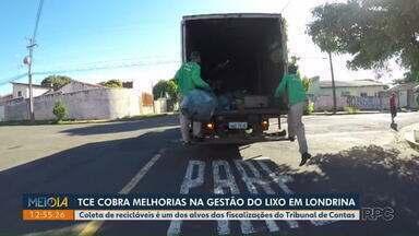 TCE cobra melhorias na gestão do lixo em Londrina - Coleta de recicláveis é um dos alvos das fiscalizações do Tribunal de Contas.
