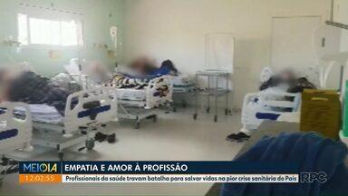 Empatia e amor à profissão - Profissionais da saúde enfrentam pior crise sanitária do País.