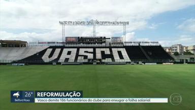 Vasco demite 186 funcionários para cortar R$ 40 milhões em salários diante de perda de receita - Diretoria vascaína também anunciou novas medidas na reestruturação do clube.