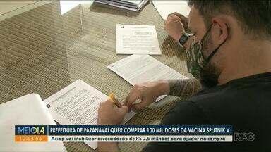 Prefeitura de Paranavaí quer comprar 100 mil doses da vacina Sputnik V - Aciap vai mobilizar arrecadação de R$ 2,5 milhões para ajudar na compra.