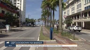 Cidades intensificam fiscalização no segundo dia de lockdown na Baixada Santista - Medidas que restringem a circulação de pessoas permanecem até 4 de abril.