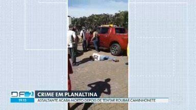 Assaltante é baleado e morre depois de tentar roubar caminhonete em Planaltina - O dono da caminhonete estava calibrando o pneu em um posto de combustíveis, quando foi abordado. Ele reagiu e deu dois tiros no assaltante, de 19 anos, que não resistiu. Segundo a polícia, o dono da caminhonete, de 69 anos, é cadastrado como CAC (colecionador, atirador e caçador) e a arma estava em situação regular.