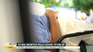Estado de São Paulo tem mais de 75 mil mortes pela Covid-19 - Famílias relembram parentes perdidos e reforçam cuidados.