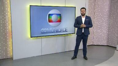 Globo Comunidade DF - Edição de 04/04/2021 - Globo Comunidade DF - Edição de 04/04/2021
