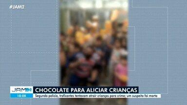 Chocolate é usado para aliciar crianças para o tráfico em Manaus - Segundo polícia, traficantes tentavam atrair crianças para crime