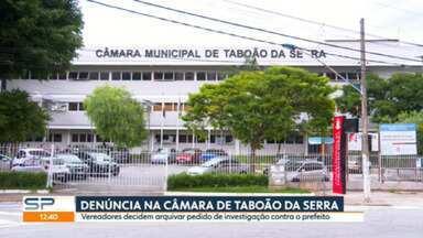 Denúncia na câmara de Taboão da Serra - Vereadores decidem arquivar pedido de investigação contra o prefeito