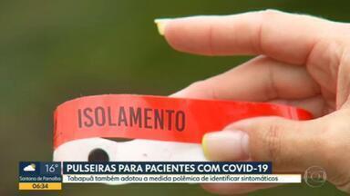 Cidades de SP usam pulseiras para identificar pessoas com Covid-19 - Iacanga e Tabapuã são os municípios que já iniciaram a classificação.