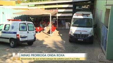 Governador de Minas prorroga onda roxa e diz que estoque de sedativos está no fim - Governador diz que estão correndo o risco de pacientes intubados acordarem por falta de medicamentos.