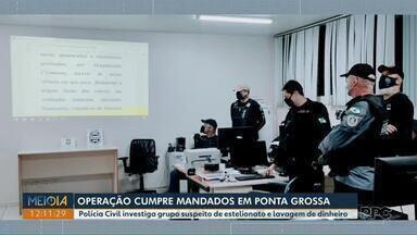 Operação cumpre mandados de prisão em Ponta Grossa - Polícia Civil investiga grupo suspeito de estelionato e lavagem de dinheiro.