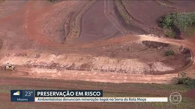 Ambientalistas denunciam exploração ilegal de minério na Serra do Rola Moça - Atividades da Mineração Geral do Brasil podem colocar recursos naturais em risco.