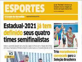 Veja os destaques do jornal O Estado do Maranhão - Acompanhe as principais notícias da publicação na manhã desta sexta-feira (30) no estado.