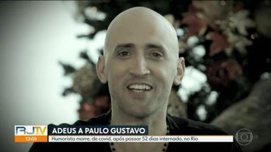 Paulo Gustavo lutou por 52 dias contra a Covid - Paulo Gustavo morreu ontem à noite, dia em que o país atingiu a marca de mais de 411 mil mortos pela doença.