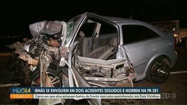 Irmãs se envolvem em dois acidentes seguidos e morrem na PR-281 - Carro em que elas estavam bateu de frente com uma caminhonete, em Dois Vizinhos.