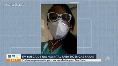 Professora pede ajuda para ser transferida para hospital de São Paulo - Sumara perdeu os três filhos e descobriu ser portadora para duas doneças raras.
