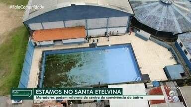 Fala Comunidade: Moradores do Santa Etelvina pedem reforma de centro de convivência - Local que antes oferecia atividades para comunidade está em situação de abandono.
