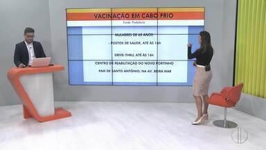 Veja o calendário de vacinação contra a Covid-19 em Cabo Frio - Mulheres de 60 anos serão vacinadas nesta quarta-feira (5) até as 16h.