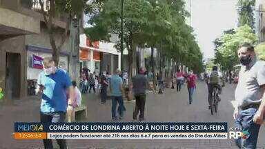 Comércio de Londrina poderá abrir até 21h para compras de Dia das Mães - Lojas podem funcionar no período noturno nos dias 6 e 7 de maio.
