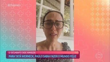 Tatá Werneck compartilhou a luta de Paulo Gustavo pela vida - Ainda muito emocionada, atriz fez questão de participar da homenagem a Paulo Gustavo e pede que as pessoas se conscientizem da gravidade da pandemia