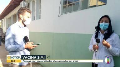 Pessoas com comorbidades começam a ser vacinadas contra a Covid-19 em Unaí - Saiba quem pode ser imunizado.