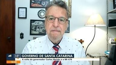 Valther Ostermann comenta a volta do governador Carlos Moisés da Silva - Valther Ostermann comenta a volta do governador Carlos Moisés da Silva