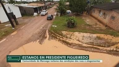 Fala Comunidade: Em Presidente Figueiredo, população reclama das condições das ruas - Comunidade do Maruaga sofre com falta de estrutura em ruas e alagamentos.