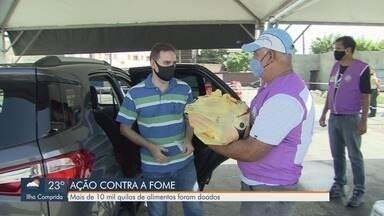 Ação contra a fome doou mais de 10 mil kg de alimentos para fundos sociais - Arrecadação foi doada para os fundos sociais de solidariedade de Guarujá, São Vicente, Santos e Praia Grande.