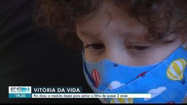 Pai doa medula óssea para salvar o filho no ES - Veja a seguir.