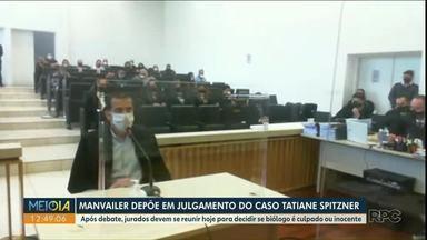 Manvailer depões em julgamento do caso Tatiane Spitzner - Hoje deve ser o último dia de julgamento.