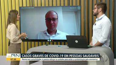 Infectologista fala sobre casos graves de Covid-19 em pessoas saudáveis - Infectologista fala sobre casos graves de Covid-19 em pessoas saudáveis