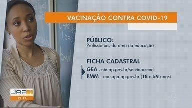 Covid-19: Macapá inicia pré-cadastro para vacinação de profissionais da educação - Covid-19: Macapá inicia pré-cadastro para vacinação de profissionais da educação