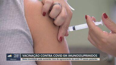 Imunossuprimidos começam a receber a vacinação contra a Covid-19 - Baixa imunidade pode aumentar risco de agravamento da doença nesses pacientes