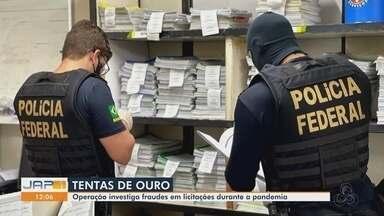 'Tendas de Ouro': operação da PF investiga fraudes em licitações durante a pandemia no AP - 'Tendas de Ouro': operação da PF investiga fraudes em licitações durante a pandemia no AP