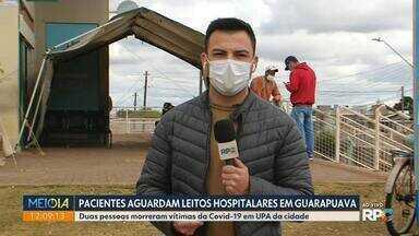 Pacientes aguardam leitos hospitalares em Guarapuava - Duas pessoas morreram vítimas da Covid-19 em UPA da cidade.