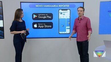 Novo Vanguarda Repórter: saiba como baixar o app - Conheça o novo aplicativo da Vanguarda.