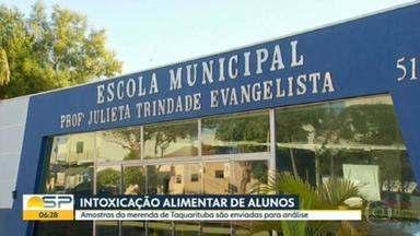 Alunos de escolas públicas de Taquarituba, no interior de SP, tiveram intoxicação alimentar - Amostras da merenda serão enviadas para análise.