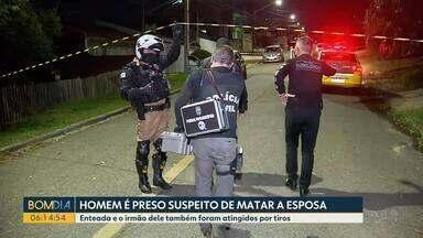 Homem é preso em Curitiba suspeito de matar a esposa - Enteada e o irmão dele também foram atingidos por tiros. E veja também que criança de 2 anos morre em incêndio