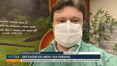Profissionais de saúde relatam a situação dramática da Covid no Paraná - Com a alta nos números de casos confirmados da doença, a situação é preocupante em todo o estado