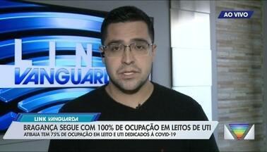 Bragança Paulista segue com 100% de ocupação em leitos de UTI Covid - Atibaia tem 75% de ocupação em leitos UTI Covid.