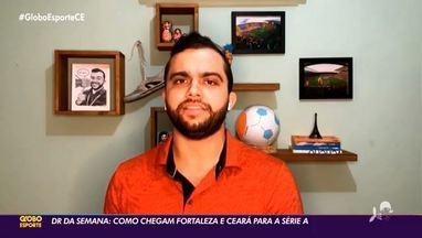 DR da semana: como chegam Ceará e Fortaleza para Série A do Campeonato Brasileiro - DR da semana: como chegam Ceará e Fortaleza para Série A do Campeonato Brasileiro