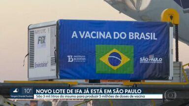 3 mil litros de IFA chegam a São Paulo - Com o insumo, 5 milhões de doses de vacina serão produzidas.