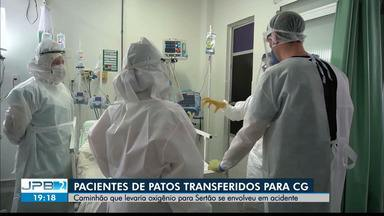 Pacientes de Patos são transferidos para Campina Grande após problemas com oxigênio - Acidente impediu que cilindros de oxigênio chegassem à cidade sertaneja.