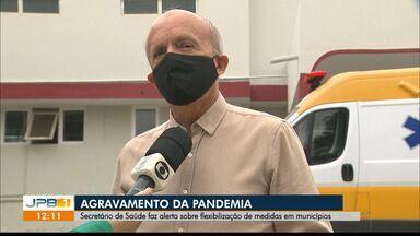 Secretário de Saúde da PB faz alerta sobre flexibilizações em cidades do estado - Pandemia pode ser agravada.