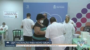 Cidades da região imunizam pessoas de 18 a 29 anos com comorbidades contra a Covid-19 - Pessoas com deficiência permanente também estão inclusas no novo grupo prioritário na Baixada Santista.