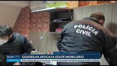 Quadrilha aplicava golpe imobiliário - Pelo menos 30 pessoas foram vítimas do golpe e prejuízo passa de R$ 6 milhões.