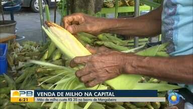 São João: veja como está o preço do milho em João Pessoa - A mão de milho custa R$ 35 em Mangabeira