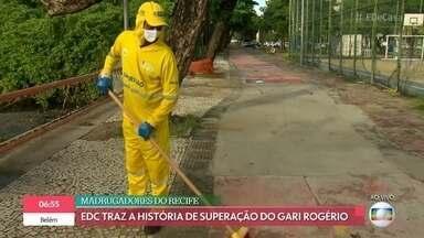 Garis madrugam para manter a cidade limpa - Rogério morava nas ruas e agora comemora emprego como gari no Recife