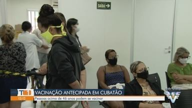 Cubatão vacina pessoas com mais de 46 anos contra a Covid-19 - Município antecipou a 1ª dose para pessoas desta faixa etária.