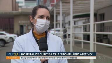 Hospital de Curitiba cria prontuário afetivo para pacientes - Equipes querem humanizar ainda mais o atendimento médico dos pacientes.