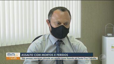 Delegado comenta assalto à uma fazenda que deixou dois mortos e dois feridos no sul da BA - Crime aconteceu na noite de sexta-feira (2), no município de Santa Cruz Cabrália.